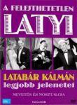 A felejthetetlen Latyi - Latabár Kálmán legjobb jelenetei (DVD)