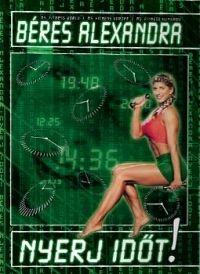 több rendező - Béres Alexandra - Nyerj időt! (DVD)