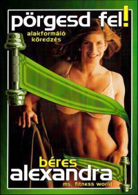 több rendező - Béres Alexandra - Pörgesd fel! (DVD)
