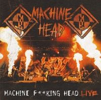 - Machine Head - Machine F***ing Head Live (2 CD)