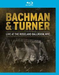 Bachman & Turner - Live At The Roseland Ballroom (Blu-ray) /BLU-RAY/