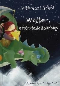 WALTER, A FALRA FESTETT SÁRKÁNY