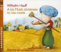A kis Mukk története és más mesék - Hangoskönyv (2 CD)