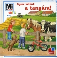 Gyere velünk a tanyára!
