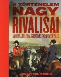 A történelem NAGY RIVÁLISAI