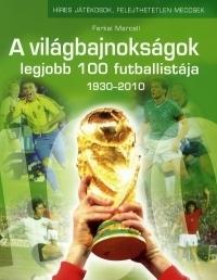 A világbajnokságok legjobb 100 futballistája