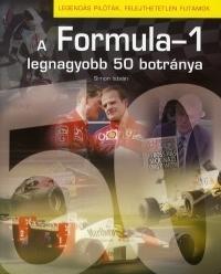 A FORMULA - 1 LEGNAGYOBB 50 BOTRÁNYA