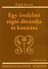 Egy irodalmi régió ábrándja és kutatása