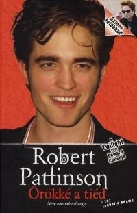 Robert Pattinson:Örökké a tiéd