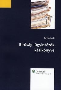Bírósági ügyintézők kézikönyve