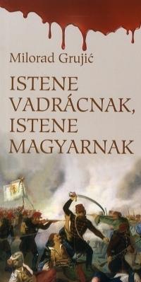 Istene vadrácnak, istene magyarnak