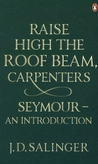 Raise High the Roof Beam, Carpenters - Seymour: An Introduction