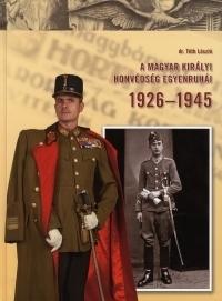 A Magyar Királyi Honvédség egyenruhái 1926-1945