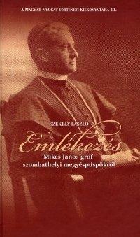 Emlékezés Mikes János gróf szombathelyi megyéspüspökről