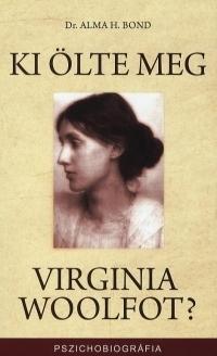 Ki ölte meg Virginia Woolfot?