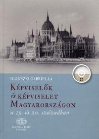 Képviselők és képviselet Magyarországon a 19. és 20. században (CD melléklettel)