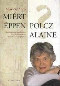 MIÉRT ÉPPEN POLCZ ALAINE?