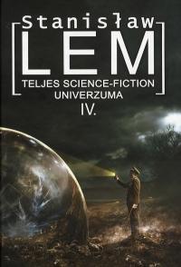 Stanislaw Lem teljes science-fiction univerzuma IV.