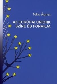 Az Európai Uniónk színe és fonákja