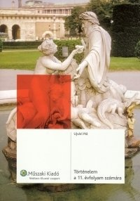Történelem a 11. évfolyam számára - Tankönyv
