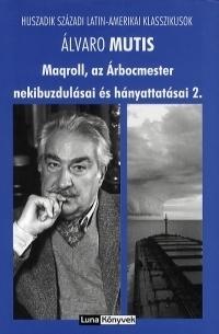 Magroll, az Árbocmester nekibuzdulásai és hányattatásai 2.