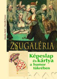 Zsugaléria - Képeslap és kártya a humor tükrében /KÖNYV/
