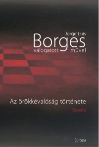 Jorge Luis Borges válogatott művei II. - Az örökkévalóság története