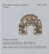A 20. század magyar építészete 1. kötet - Örökségünk értékei, válságos évtizedek - 1902-1956 /KÖNYV/