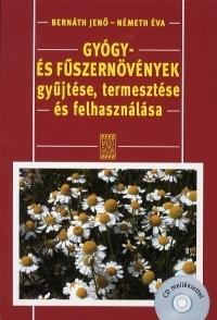 Gyógy- és füszernövények gyűjtése, termesztése és felhasználása (CD melléklettel)