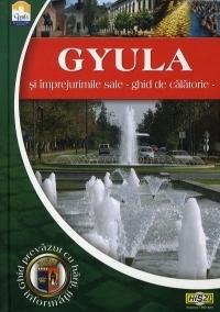 Gyula şi împrejurimile sale - ghid de călătorie -