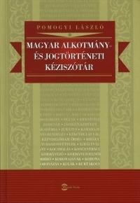 Magyar alkotmány- és jogtörténeti kéziszótár