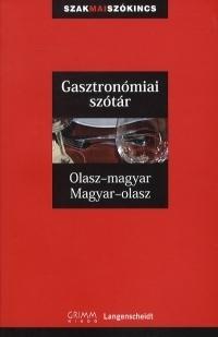 Gasztronómiai szótár:Olasz-Magyar - Magyar-Olasz
