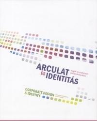 Arculat és identitás / Corporate Design & Identity