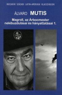 Magroll, az Árbocmester nekibuzdulásai és hányattatásai 1.