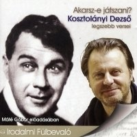 Akarsz-e játszani? - Kosztolányi Dezső legszebb versei - Hangoskönyv (CD)