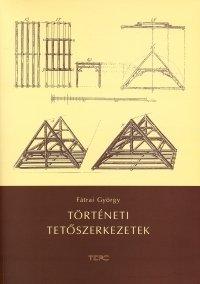 Történeti tetőszerkezetek