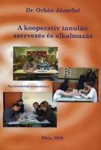 A kooperatív tanulás:szervezés és alkalmazás