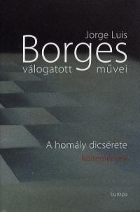 Jorge Luis Borges válogatott művei V. - A homály dicsérete