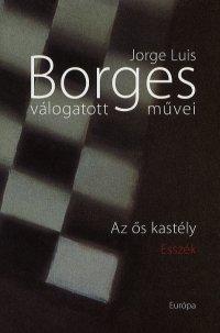 Jorge Luis Borges válogatott művei IV. - Az ős kastély