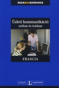 ÜZLETI KOMMUNIKÁCIÓ SZÓBAN ÉS ÍRÁSBAN-FRANCIA