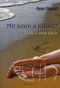 Mit üzen a lábad?