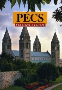 Pécs - Fra storia e cultura