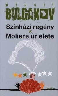 Színházi regény - Moliére úr élete