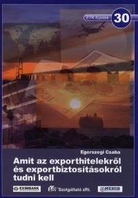 Amit az exporthitelekről és exportbiztosításokról tudni kell