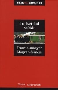 Turisztikai szótár:Francia-Magyar - Magyar-Francia