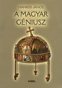 A MAGYAR GÉNIUSZ