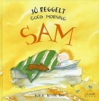 Jó reggelt, Sam / Good Morning, Sam