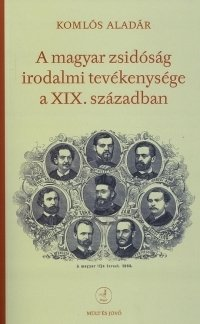 A magyar zsidóság irodalmi tevékenysége a XIX. században