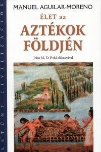 Élet az aztékok földjén