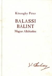Balassi Bálint - Magyar Alkibiadész